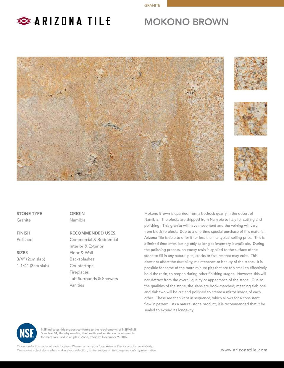 GRANITE  MOKONO BROWN  STONE TYPE  ORIGIN  Mokono Brown is quarried from a bedrock quarry in the desert of  Granite  Namib...