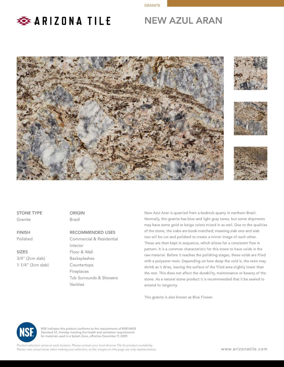 GRANITE  New Azul Aran  STONE TYPE  ORIGIN  New Azul Aran is quarried from a bedrock quarry in northern Brazil.  Granite  ...