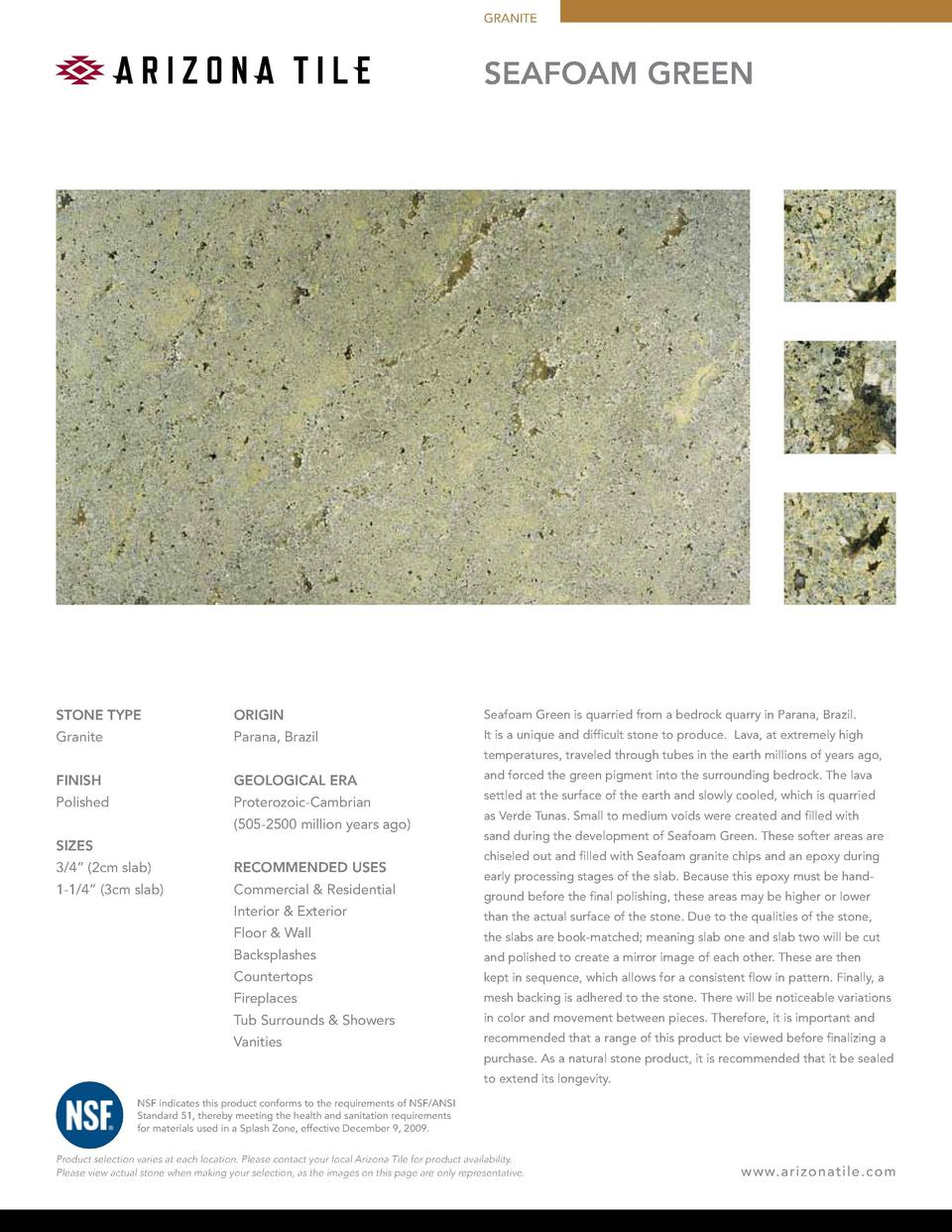 GRANITE  SEAFOAM GREEN  STONE TYPE  ORIGIN  Seafoam Green is quarried from a bedrock quarry in Parana, Brazil.  Granite  P...
