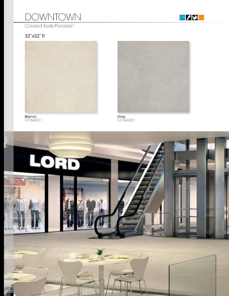DOWNTOWN  L11  Colored Body Porcelain 32   x32    R  Blanco FJTT6AE011  Gray FJTT6AE021  Marengo FJTT6AE031  Downtown Blan...