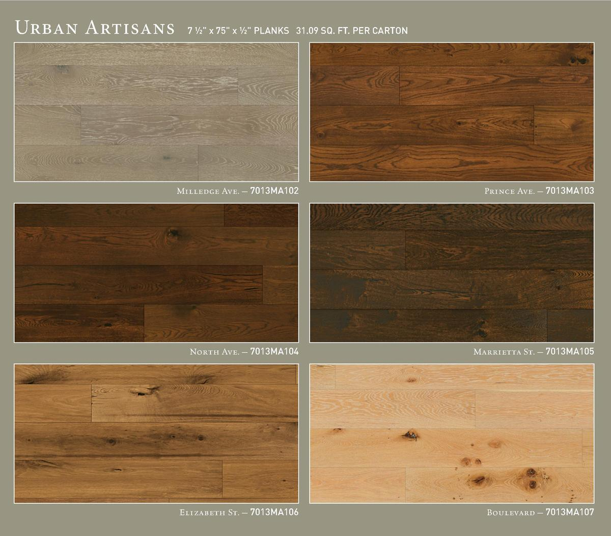 Urban Artisans  7     x 75  x     PLANKS 31.09 SQ. FT. PER CARTON  Milledge Ave.     7013MA102  Prince Ave.     7013MA103 ...