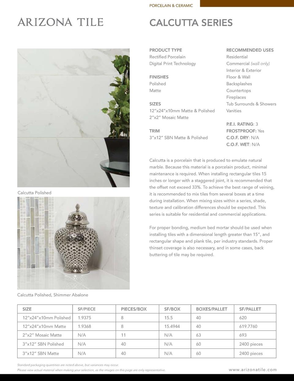 PORCELAIN   CERAMIC  CALCUTTA SERIES PRODUCT TYPE  RECOMMENDED USES  Rectified Porcelain  Residential  Digital Print Techn...