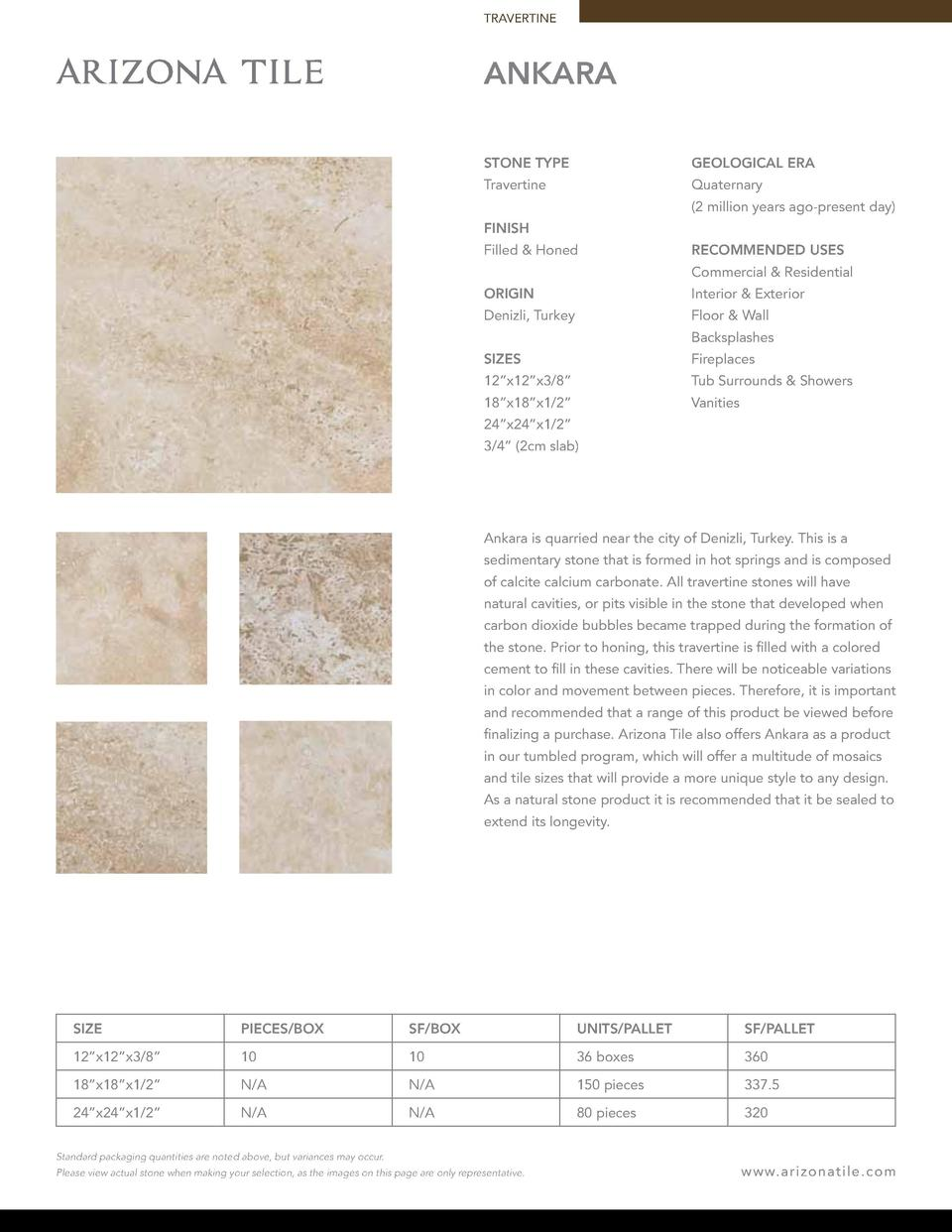 TRAVERTINE  ANKARA STONE TYPE  GEOLOGICAL ERA  Travertine  Quaternary  2 million years ago-present day   FINISH Filled   H...