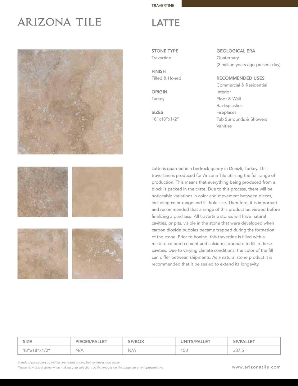 TRAVERTINE  LATTE STONE TYPE  GEOLOGICAL ERA  Travertine  Quaternary  2 million years ago-present day   FINISH Filled   Ho...