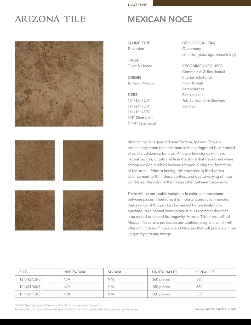 TRAVERTINE  MEXICAN NOCE STONE TYPE  GEOLOGICAL ERA  Travertine  Quaternary  2 million years ago-present day   FINISH Fill...