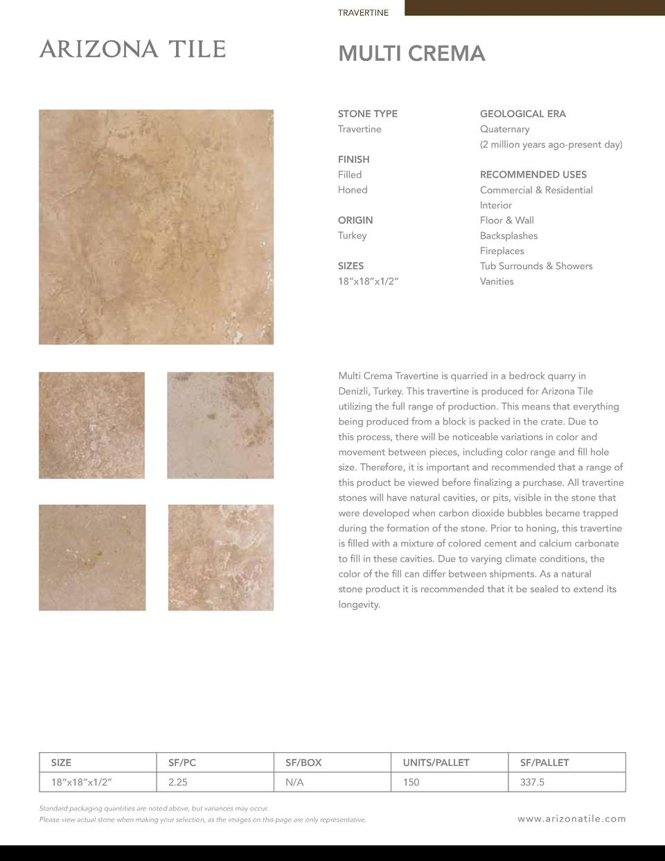 TRAVERTINE  MULTI CREMA STONE TYPE  GEOLOGICAL ERA  Travertine  Quaternary  2 million years ago-present day   FINISH Fille...