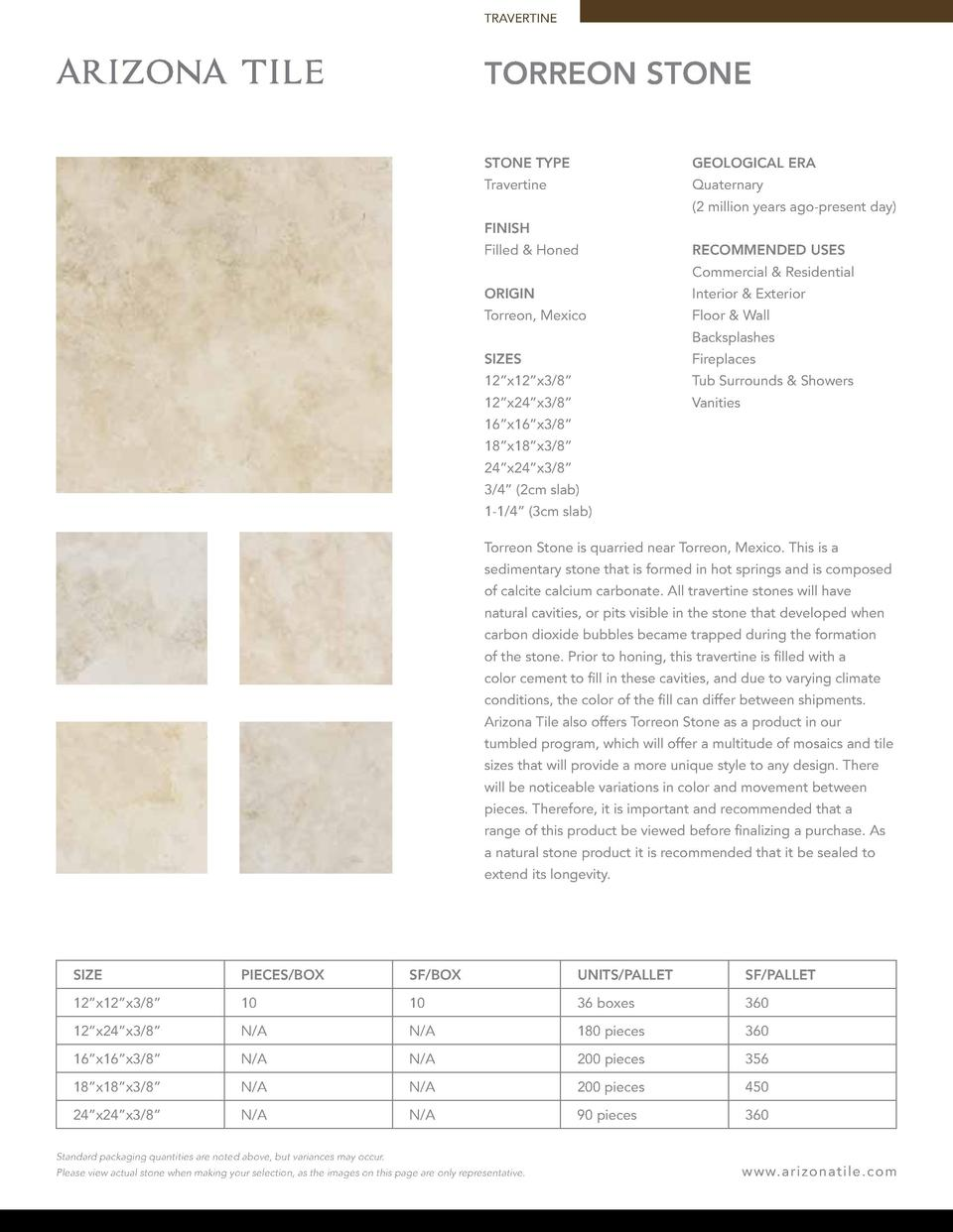 TRAVERTINE  TORREON STONE STONE TYPE  GEOLOGICAL ERA  Travertine  Quaternary  2 million years ago-present day   FINISH Fil...