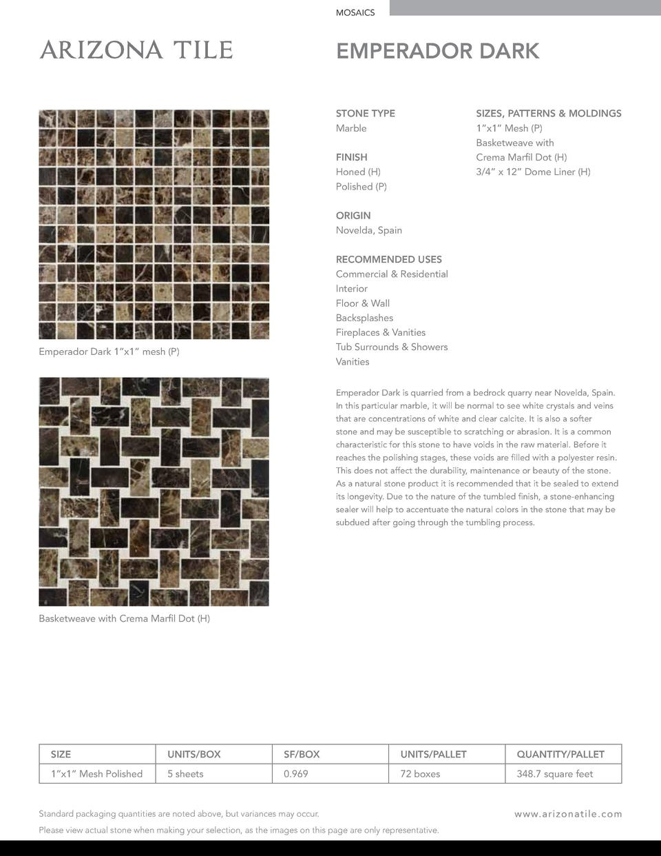 MOSAICS  EMPERADOR DARK STONE TYPE Marble  SIZES, PATTERNS   MOLDINGS 1   x1    Mesh  P  Basketweave with Crema Marfil Dot...