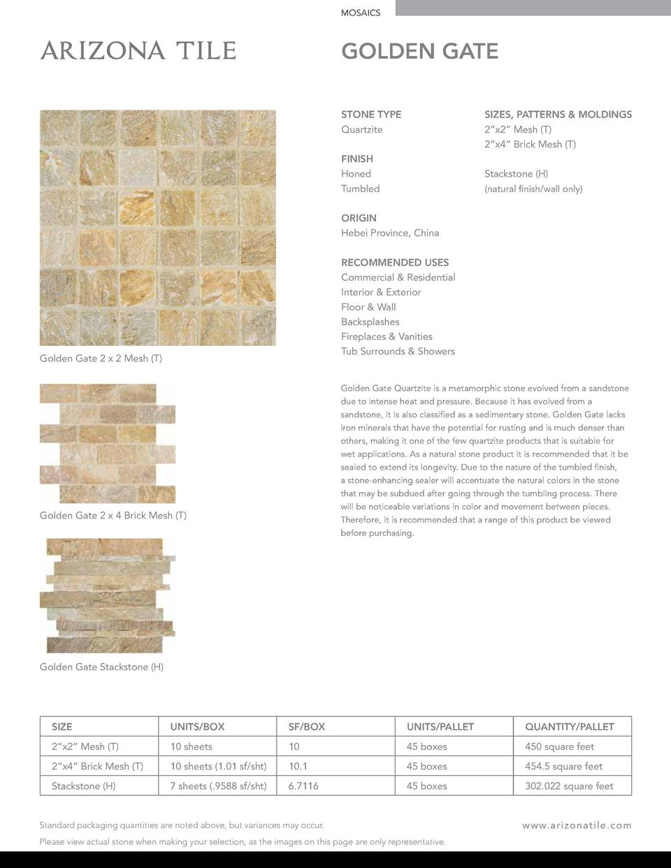 MOSAICS  GOLDEN GATE STONE TYPE Quartzite  SIZES, PATTERNS   MOLDINGS 2   x2    Mesh  T  2   x4    Brick Mesh  T   FINISH ...