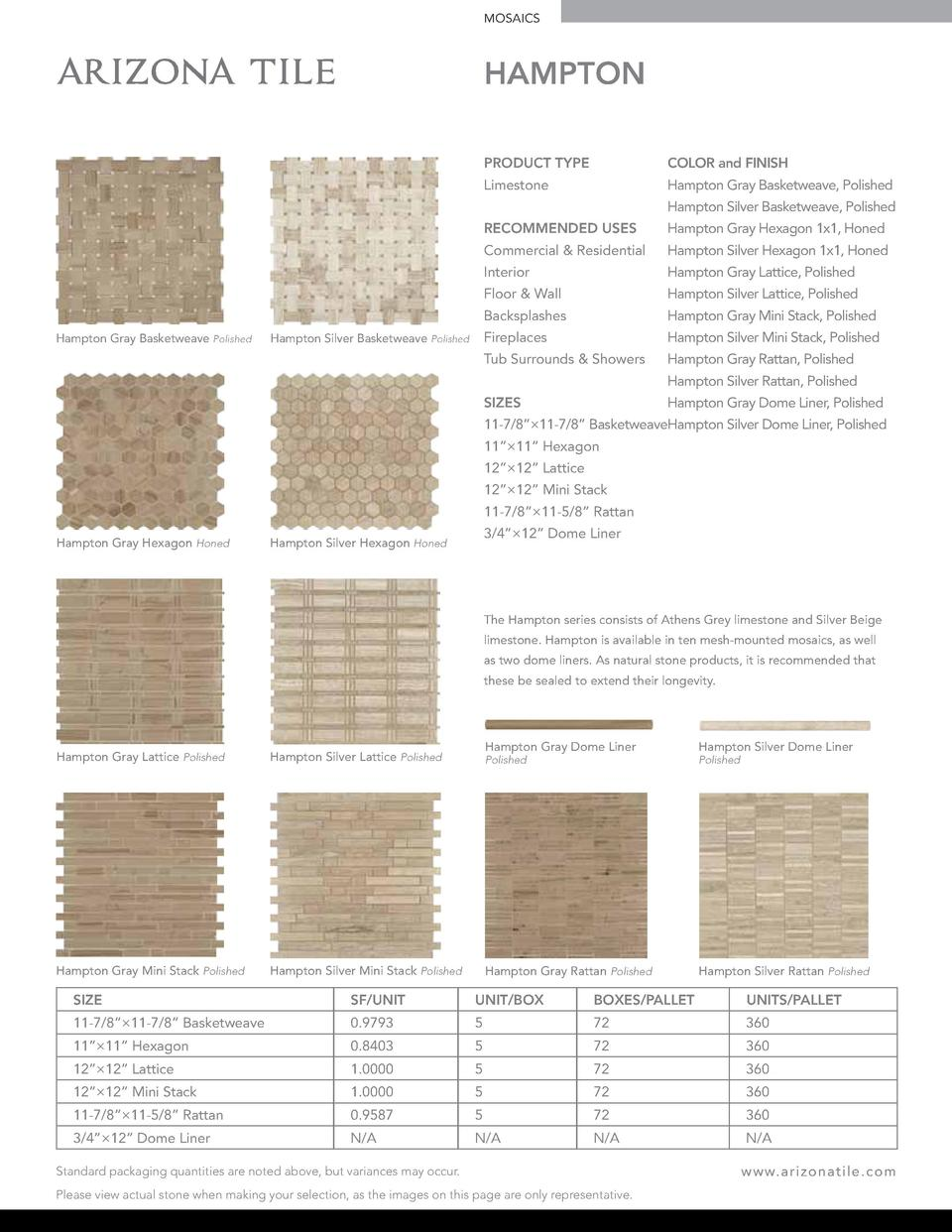 MOSAICS  HAMPTON PRODUCT TYPE  COLOR and FINISH  Limestone  Hampton Gray Basketweave, Polished Hampton Silver Basketweave,...