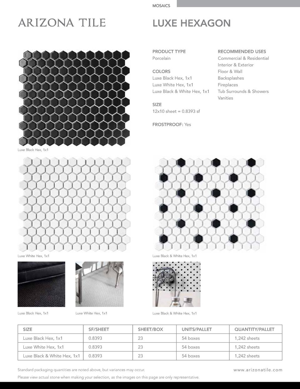 MOSAICS  LUXE HEXAGON PRODUCT TYPE Porcelain COLORS Luxe Black Hex, 1x1 Luxe White Hex, 1x1 Luxe Black   White Hex, 1x1  R...