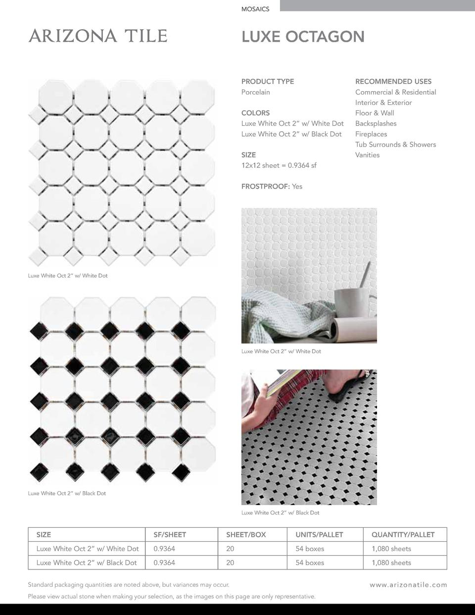 MOSAICS  LUXE OCTAGON PRODUCT TYPE Porcelain COLORS Luxe White Oct 2    w  White Dot Luxe White Oct 2    w  Black Dot SIZE...
