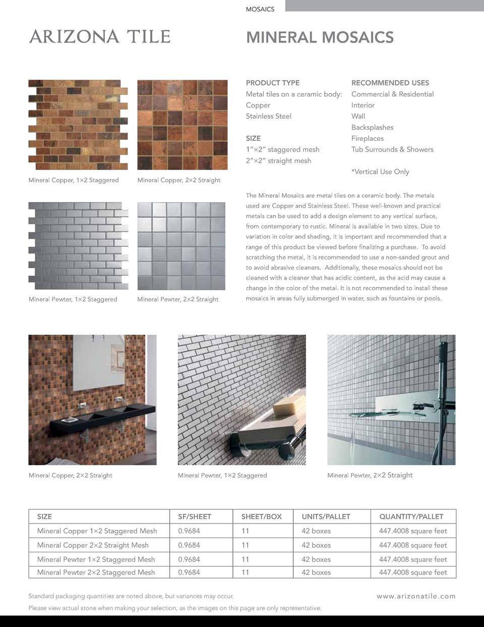 MOSAICS  MINERAL MOSAICS PRODUCT TYPE  RECOMMENDED USES  Metal tiles on a ceramic body   Commercial   Residential  Copper ...