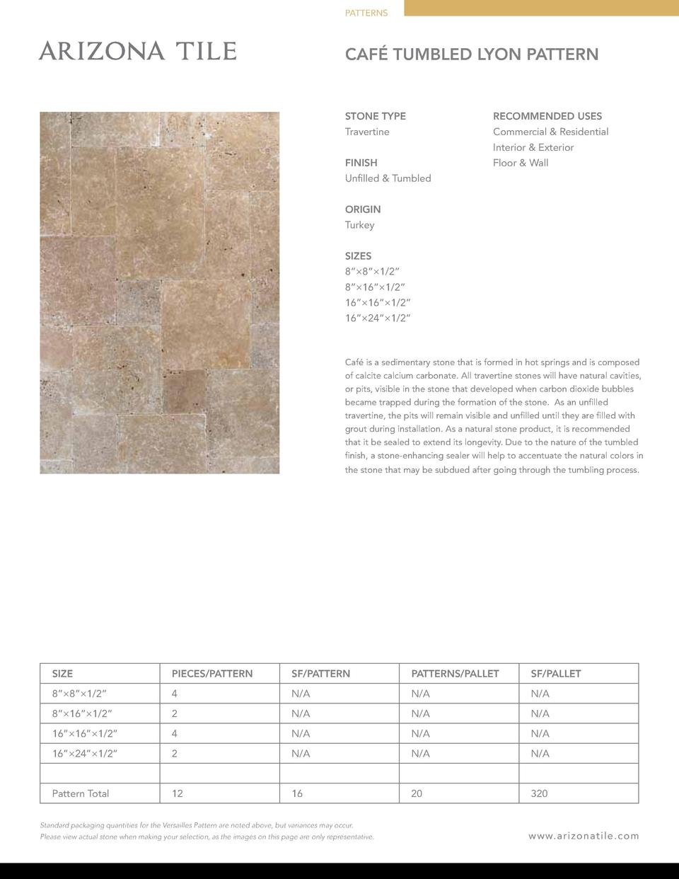 PATTERNS  CAF   TUMBLED LYON PATTERN  STONE TYPE  RECOMMENDED USES  Travertine  Commercial   Residential Interior   Exteri...