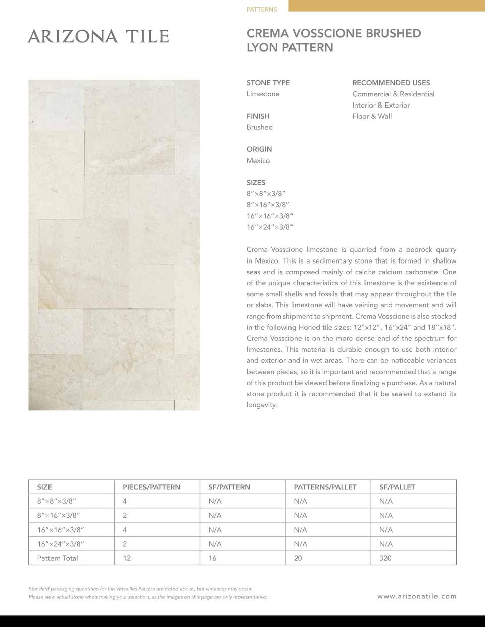 PATTERNS  CREMA VOSSCIONE BRUSHED LYON PATTERN STONE TYPE  RECOMMENDED USES  Limestone  Commercial   Residential Interior ...