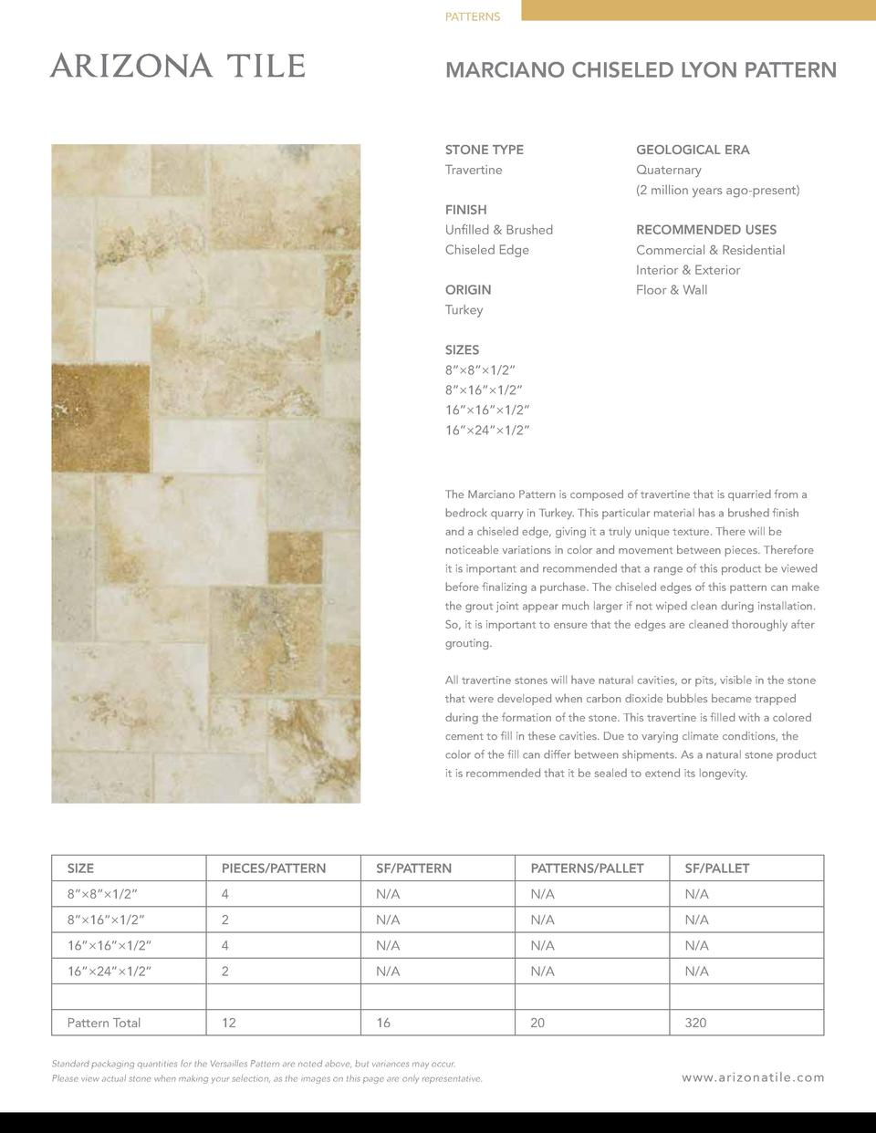 PATTERNS  MARCIANO CHISELED LYON PATTERN  STONE TYPE  GEOLOGICAL ERA  Travertine  Quaternary  2 million years ago-present ...