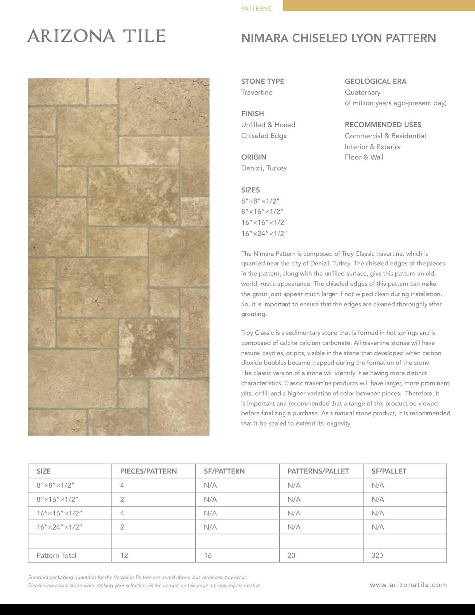 PATTERNS  NIMARA CHISELED LYON PATTERN  STONE TYPE  GEOLOGICAL ERA  Travertine  Quaternary  2 million years ago-present da...