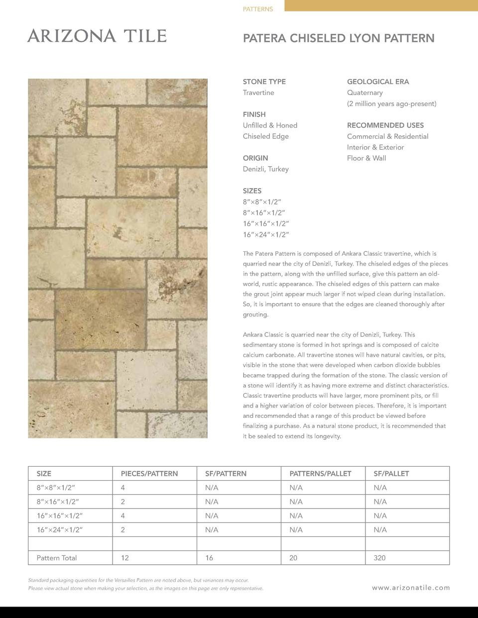 PATTERNS  PATERA CHISELED LYON PATTERN  STONE TYPE  GEOLOGICAL ERA  Travertine  Quaternary  2 million years ago-present   ...