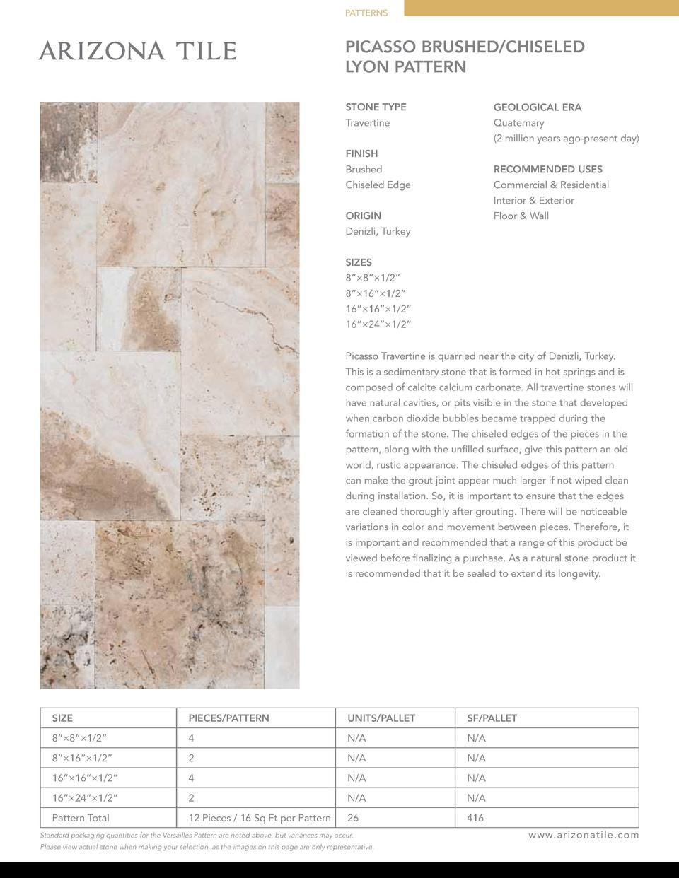 PATTERNS  PICASSO BRUSHED CHISELED LYON PATTERN STONE TYPE  GEOLOGICAL ERA  Travertine  Quaternary  2 million years ago-pr...