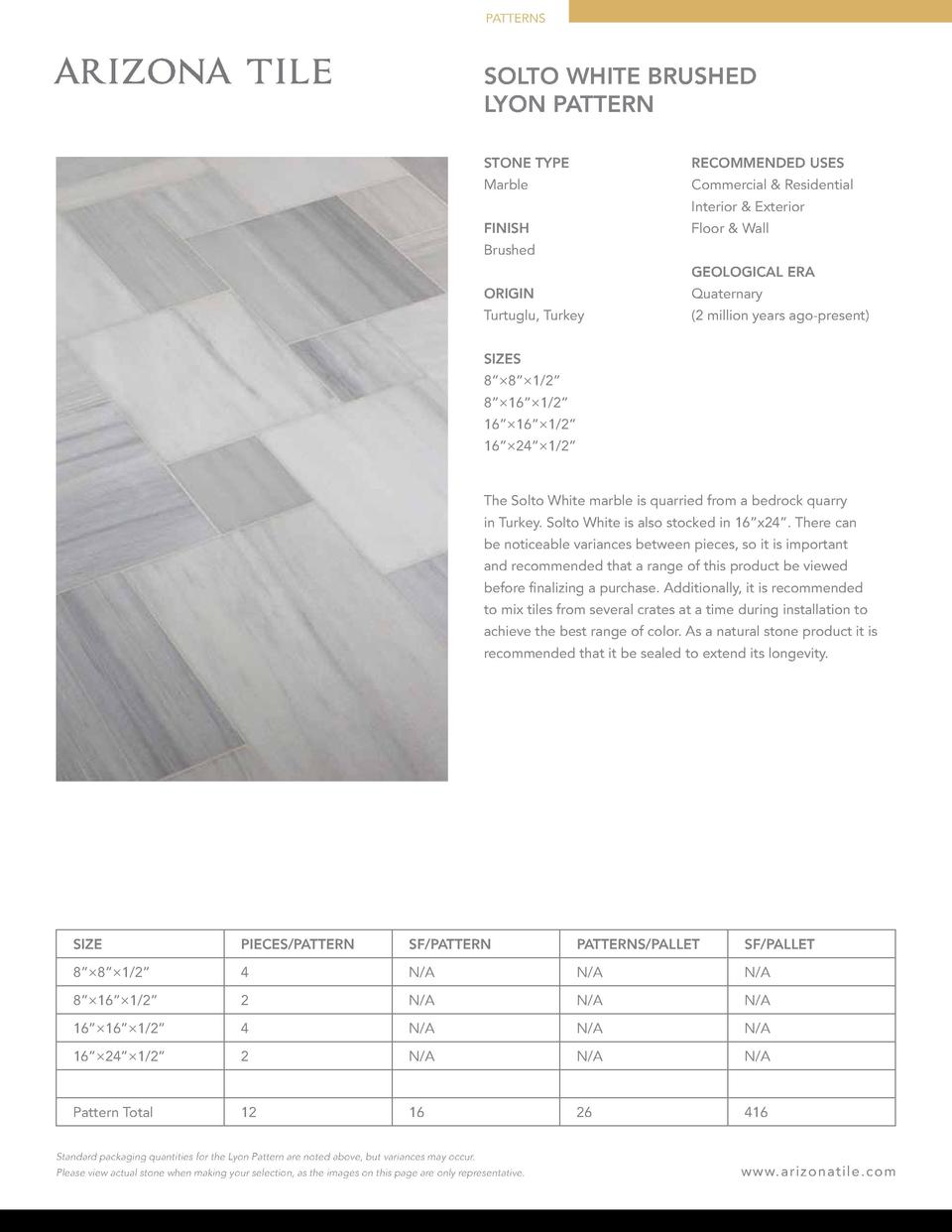 PATTERNS  SOLTO WHITE BRUSHED LYON PATTERN STONE TYPE  RECOMMENDED USES  Marble  Commercial   Residential Interior   Exter...
