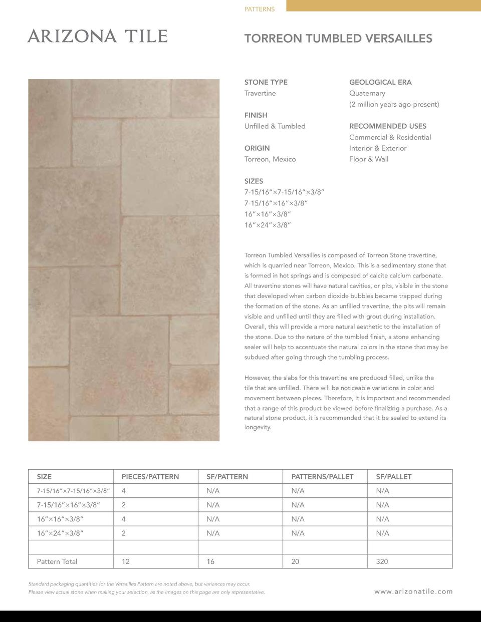 PATTERNS  TORREON TUMBLED VERSAILLES  STONE TYPE  GEOLOGICAL ERA  Travertine  Quaternary  2 million years ago-present   FI...