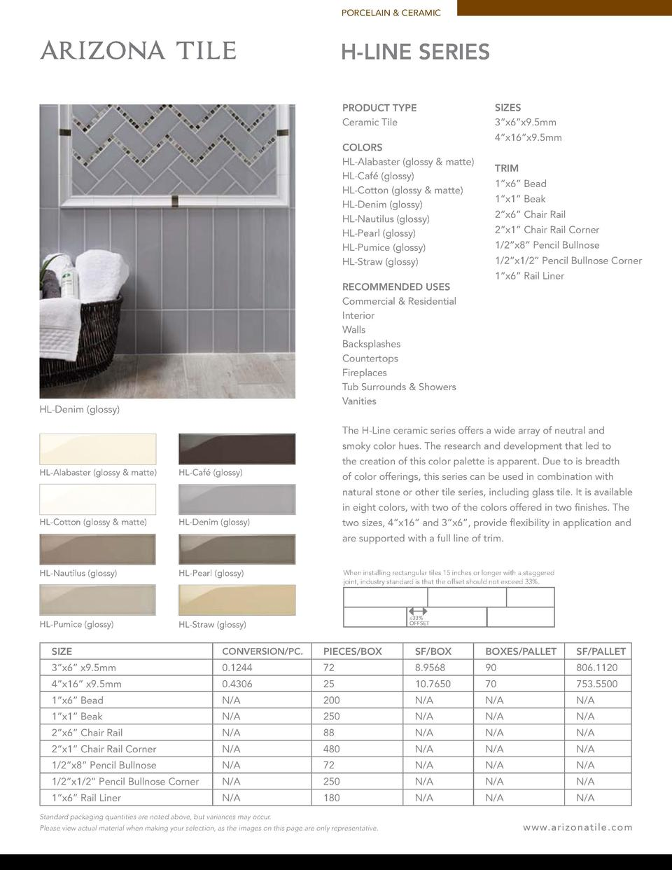 PORCELAIN   CERAMIC  H-LINE SERIES PRODUCT TYPE Ceramic Tile COLORS HL-Alabaster  glossy   matte  HL-Caf    glossy  HL-Cot...