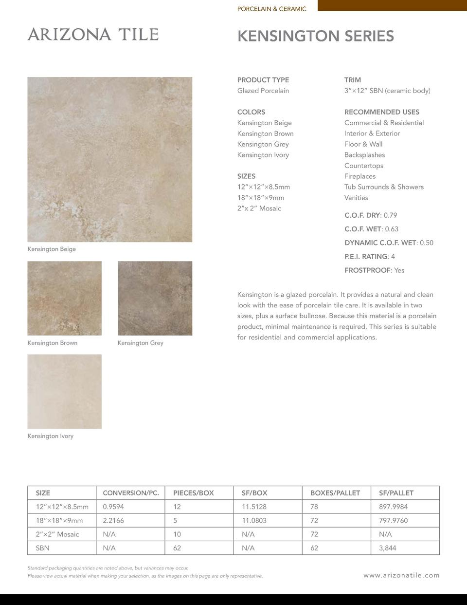 PORCELAIN   CERAMIC  KENSINGTON SERIES PRODUCT TYPE  TRIM  Glazed Porcelain  3     12    SBN  ceramic body   COLORS  RECOM...
