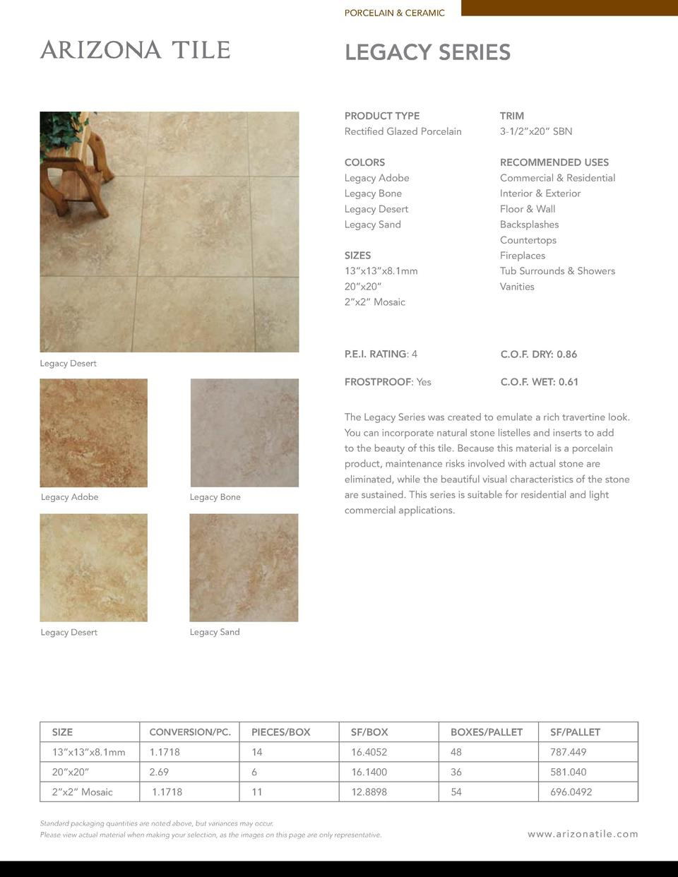 PORCELAIN   CERAMIC  LEGACY SERIES PRODUCT TYPE  TRIM  Rectified Glazed Porcelain  3-1 2   x20    SBN  COLORS  RECOMMENDED...