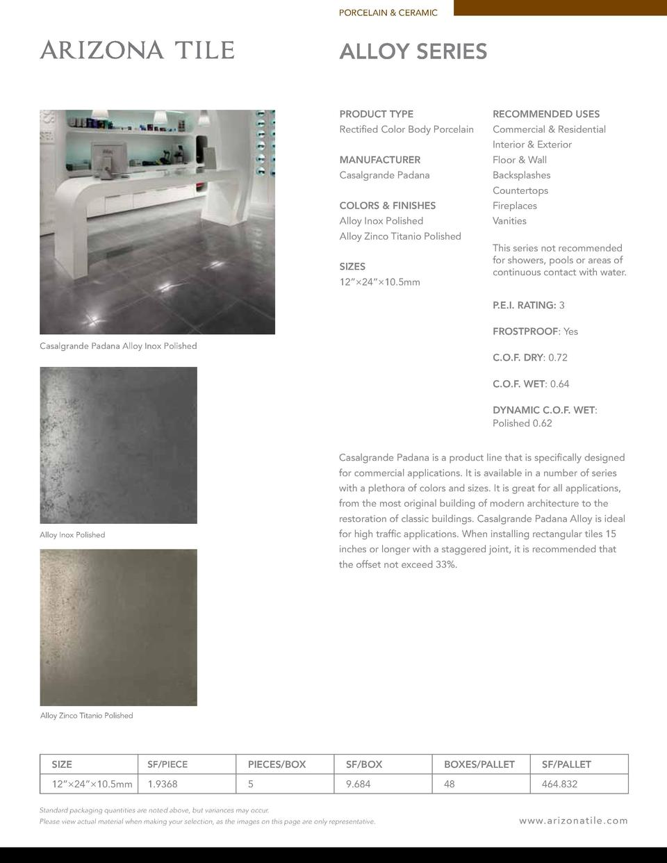 PORCELAIN   CERAMIC  ALLOY SERIES PRODUCT TYPE  RECOMMENDED USES  Rectified Color Body Porcelain  Commercial   Residential...