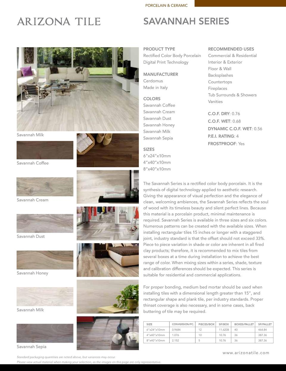 PORCELAIN   CERAMIC  SAVANNAH SERIES PRODUCT TYPE  RECOMMENDED USES  Rectified Color Body Porcelain  Commercial   Resident...