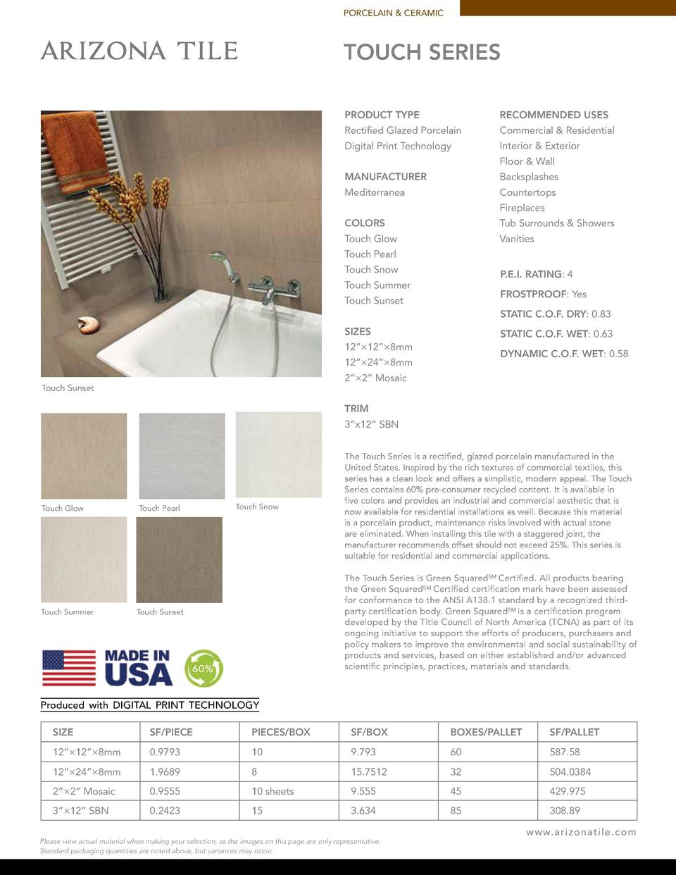 PORCELAIN   CERAMIC  TOUCH SERIES PRODUCT TYPE  RECOMMENDED USES  Rectified Glazed Porcelain  Commercial   Residential  Di...