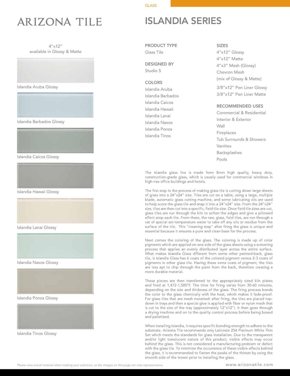 GLASS  ISLANDIA SERIES 4   x12    available in Glossy   Matte  PRODUCT TYPE  SIZES  Glass Tile  4   x12    Glossy 4   x12 ...