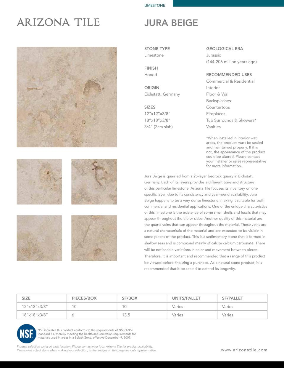 LIMESTONE  JURA BEIGE STONE TYPE  GEOLOGICAL ERA  Limestone  Jurassic  144-206 million years ago   FINISH RECOMMENDED USES...