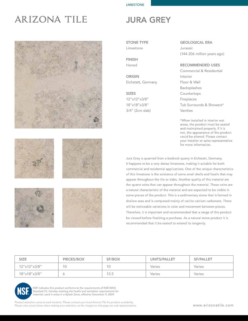 LIMESTONE  JURA GREY STONE TYPE  GEOLOGICAL ERA  Limestone  Jurassic  144-206 million years ago   FINISH RECOMMENDED USES ...