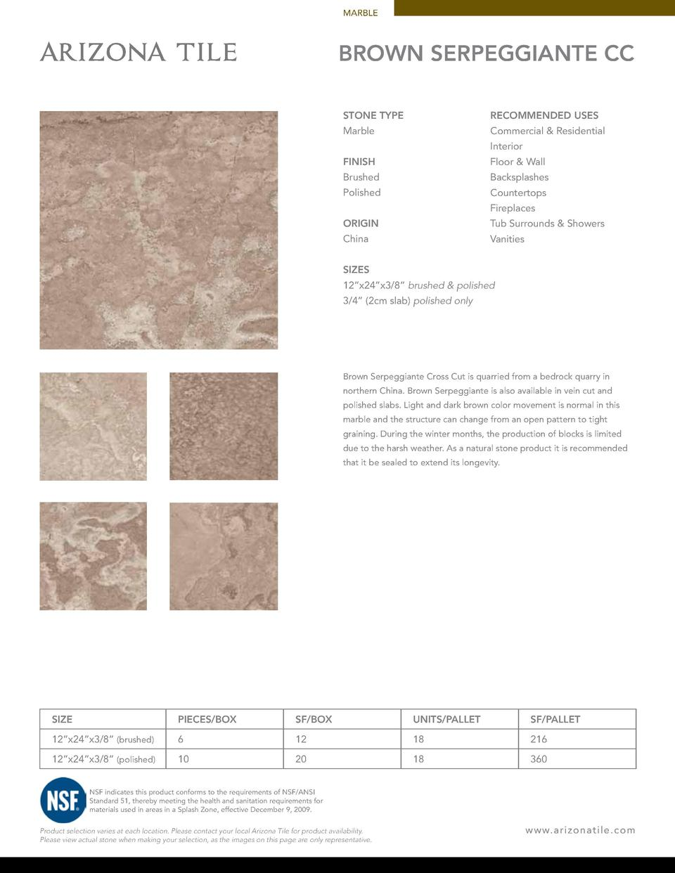 MARBLE  BROWN SERPEGGIANTE CC STONE TYPE  RECOMMENDED USES  Marble  Commercial   Residential Interior  FINISH  Floor   Wal...