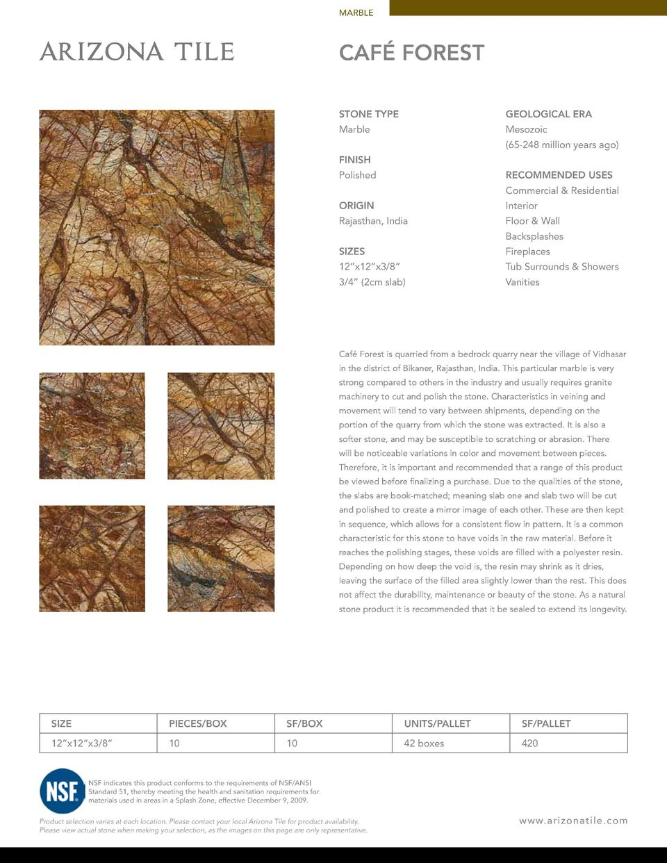 MARBLE  CAF   FOREST STONE TYPE  GEOLOGICAL ERA  Marble  Mesozoic  65-248 million years ago   FINISH RECOMMENDED USES  Pol...