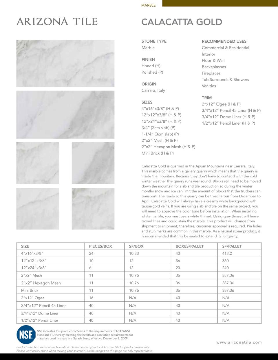 MARBLE  CALACATTA GOLD STONE TYPE  RECOMMENDED USES  Marble  Commercial   Residential Interior  FINISH  Floor   Wall  Hone...