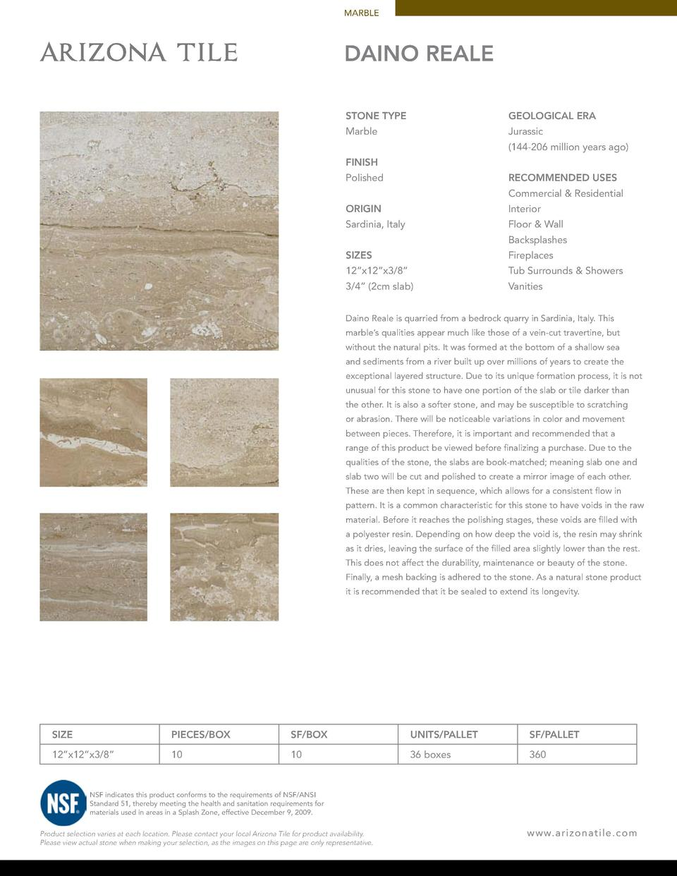 MARBLE  DAINO REALE STONE TYPE  GEOLOGICAL ERA  Marble  Jurassic  144-206 million years ago   FINISH RECOMMENDED USES  Pol...