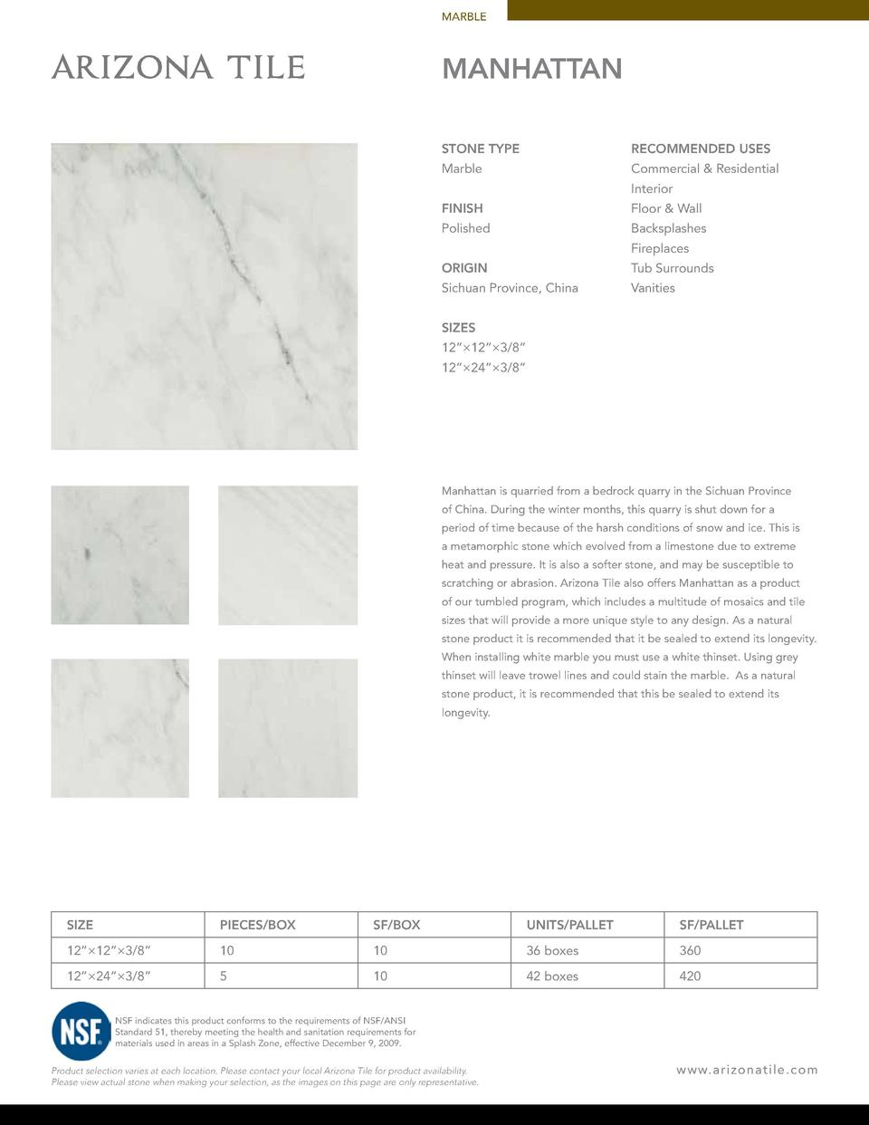 MARBLE  MANHATTAN STONE TYPE  RECOMMENDED USES  Marble  Commercial   Residential Interior  FINISH  Floor   Wall  Polished ...