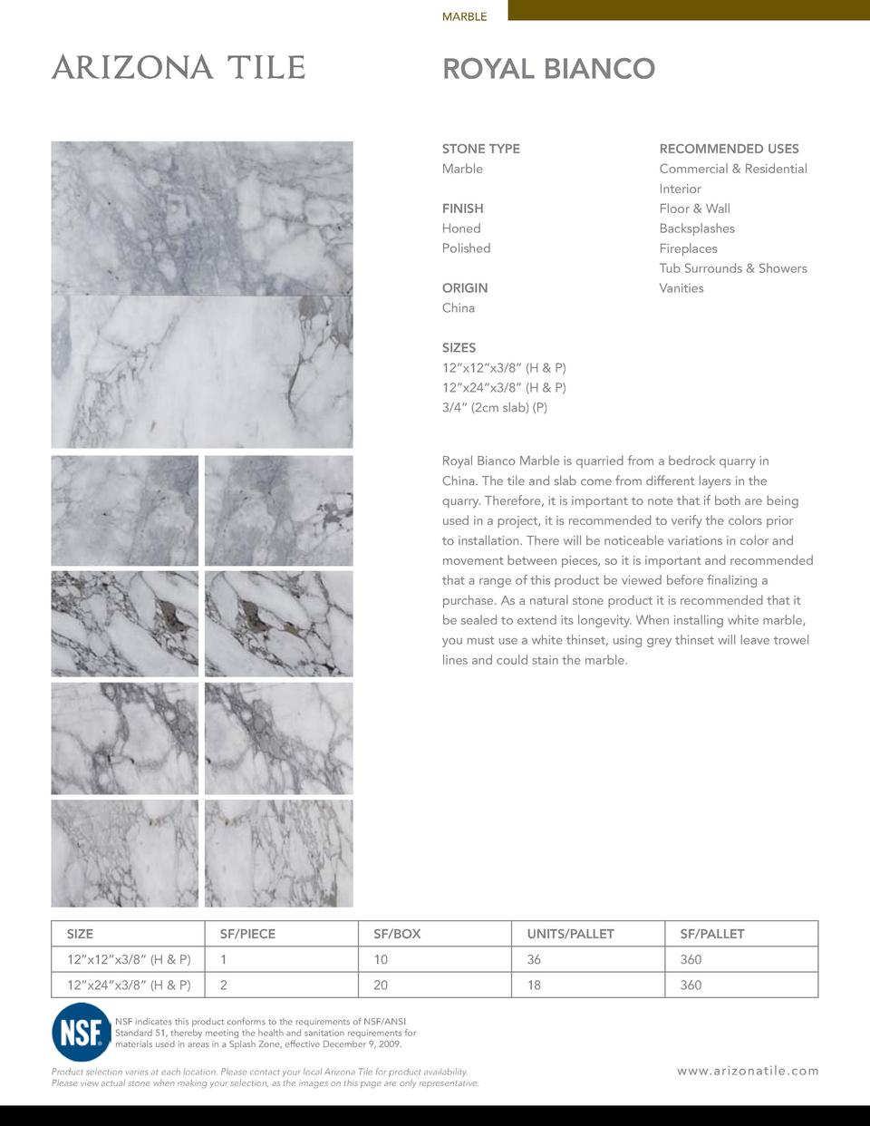 MARBLE  ROYAL BIANCO STONE TYPE  RECOMMENDED USES  Marble  Commercial   Residential Interior  FINISH  Floor   Wall  Honed ...