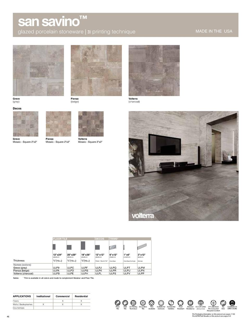san savino    glazed porcelain stoneware    Greve  grey   printing technique  Pienza  beige   MADE IN THE USA  Volterra  c...