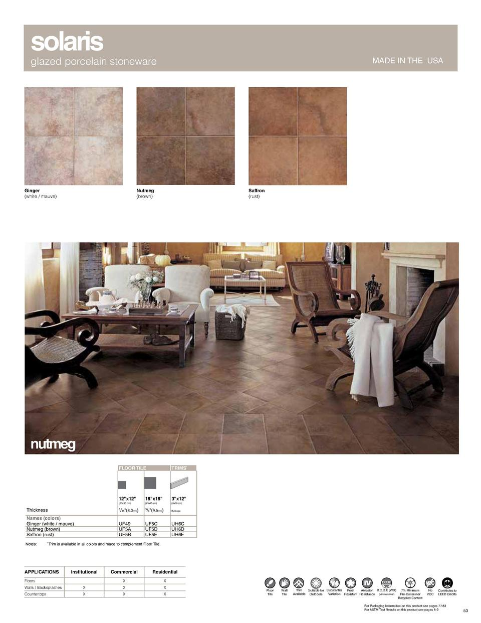 solaris  glazed porcelain stoneware  Ginger  white   mauve   MADE IN THE USA  Nutmeg  brown   Saffron  rust   nutmeg FLOOR...