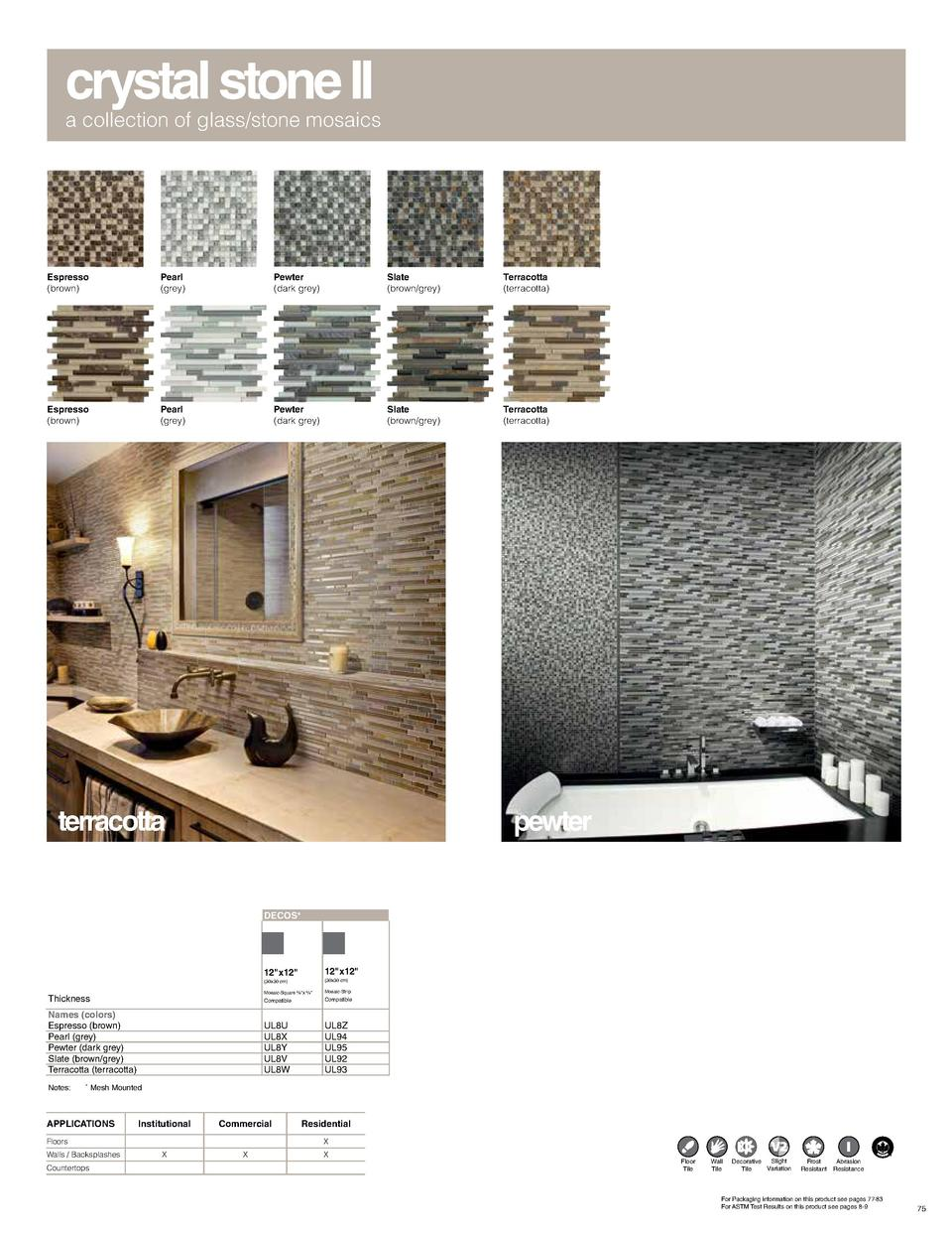 crystal stone II  a collection of glass stone mosaics  Espresso  brown   Pearl  grey   Pewter  dark grey   Slate  brown gr...