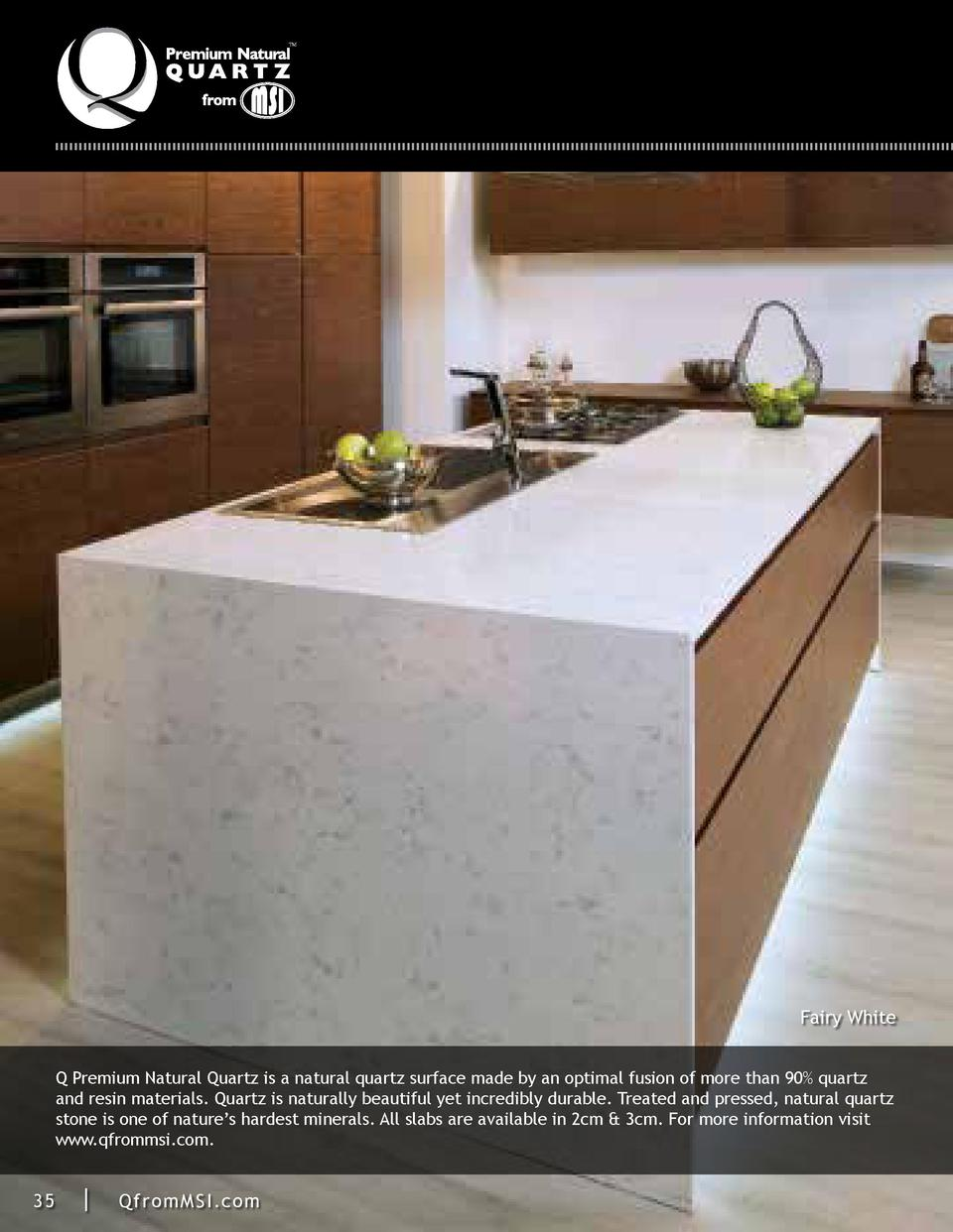 TM  FULL PAGE PHOTO  Fairy White Q Premium Natural Quartz is a natural quartz surface made by an optimal fusion of more th...