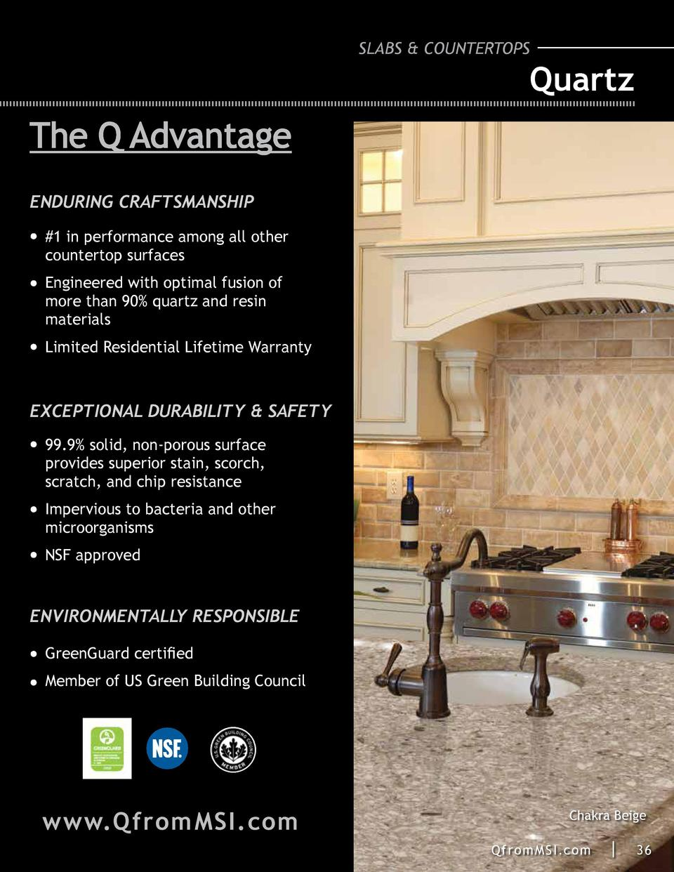SLABS   COUNTERTOPS  Quartz  The Q Advantage ENDURING CRAFTSMANSHIP  1 in performance among all other countertop surfaces ...