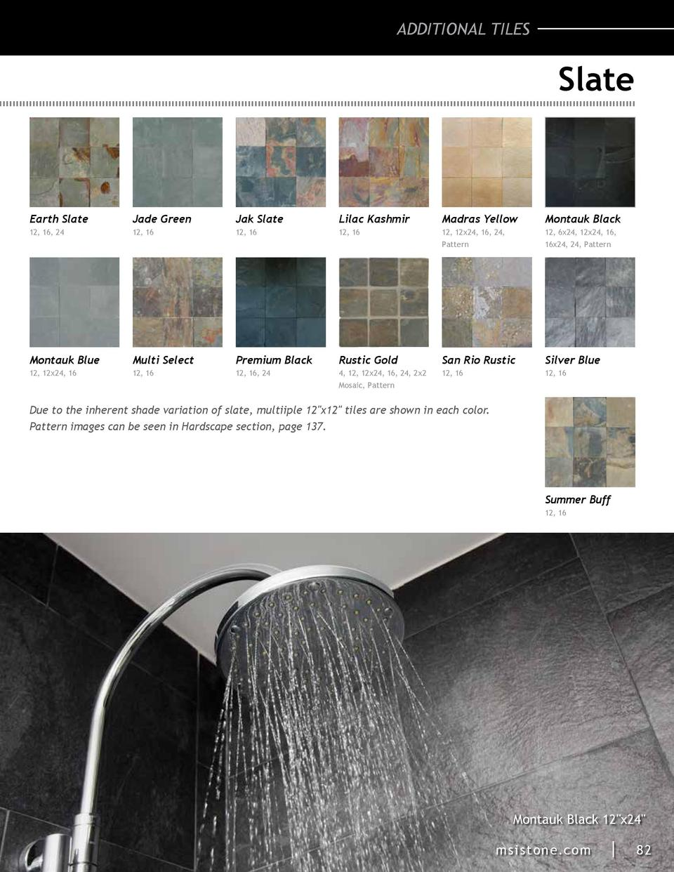 ADDITIONAL TILES  Slate  Earth Slate  Jade Green  Jak Slate  Lilac Kashmir  Madras Yellow  Montauk Black  12, 16, 24  12, ...