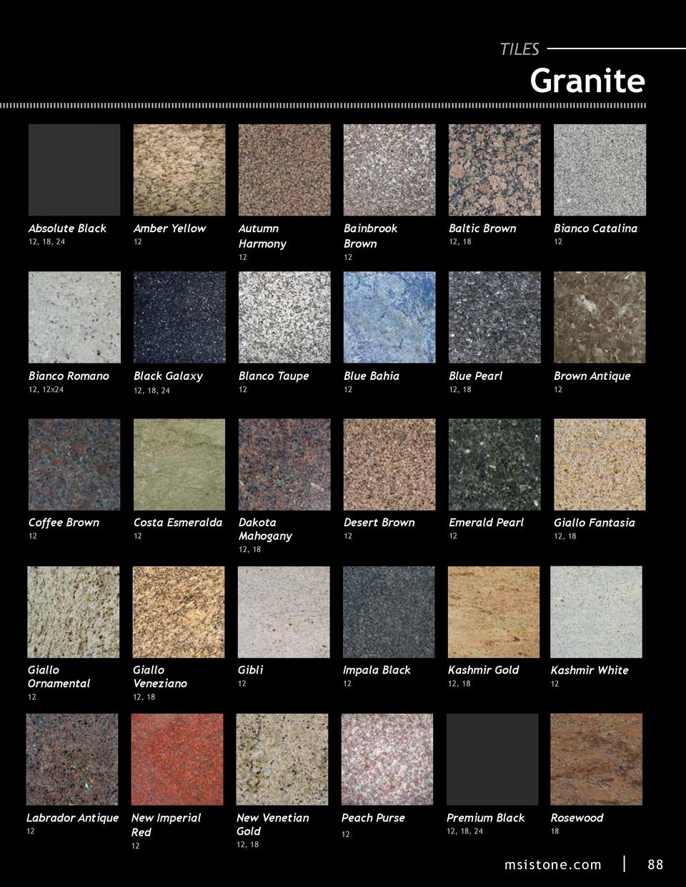 TILES  Granite  Absolute Black  Amber Yellow  12, 18, 24  12  Autumn Harmony  Bainbrook Brown  12  Baltic Brown  Bianco Ca...