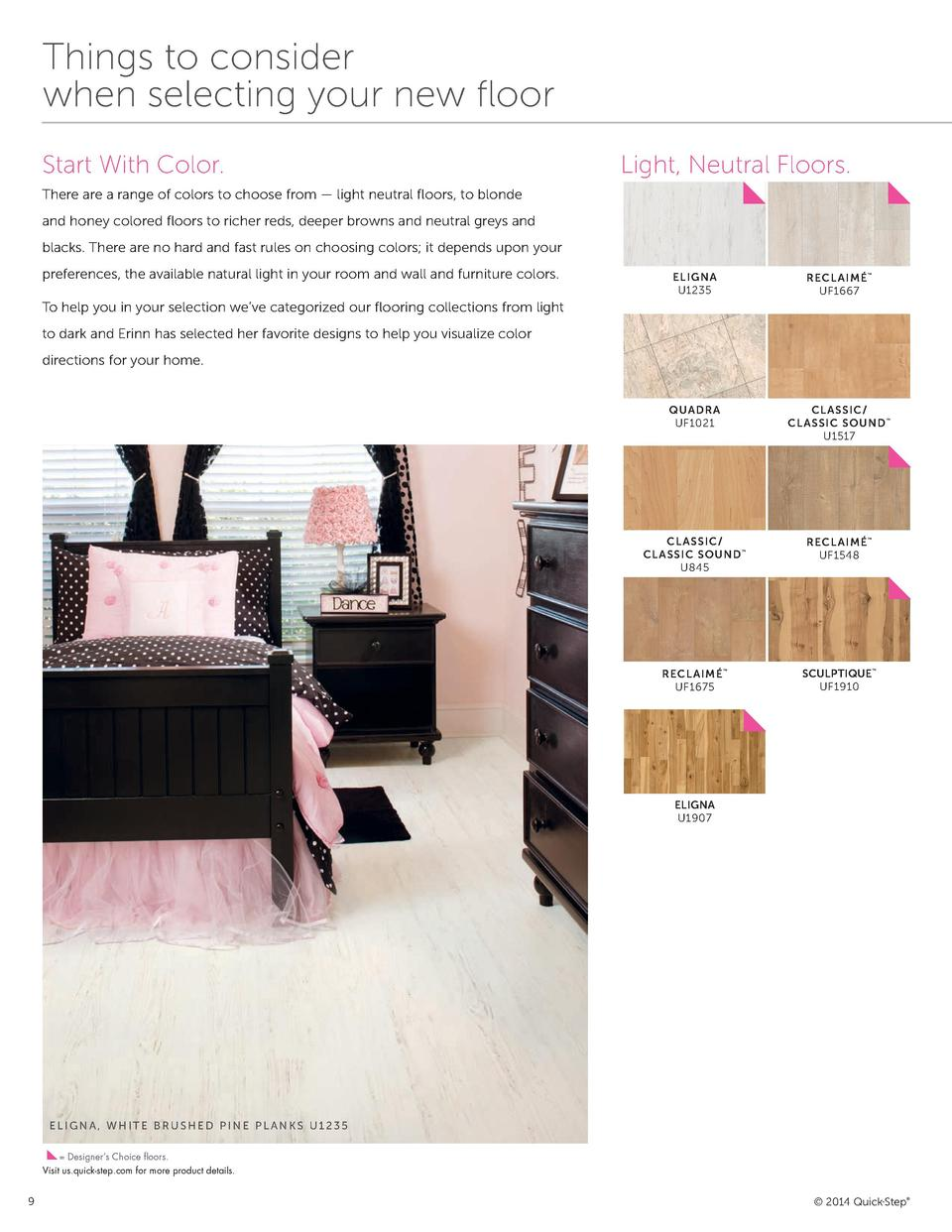 Things to consider when selecting your new    oor Start With Color.  Light, Neutral Floors.  There are a range of colors t...