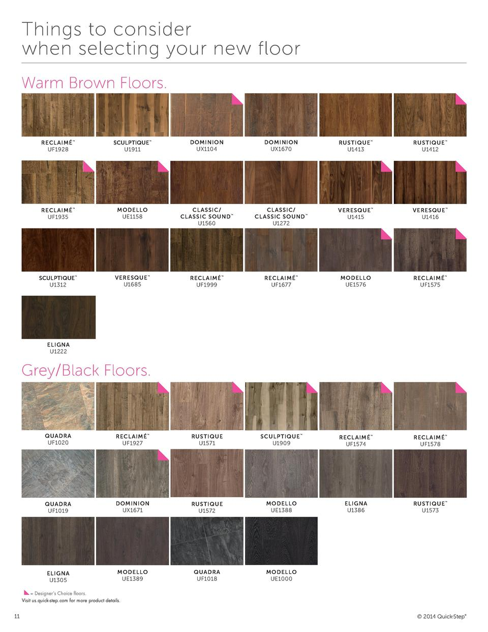 Things to consider when selecting your new floor Warm Brown Floors.  RECL AIM   UF1928       RECL AIM   UF1935       SCULP...