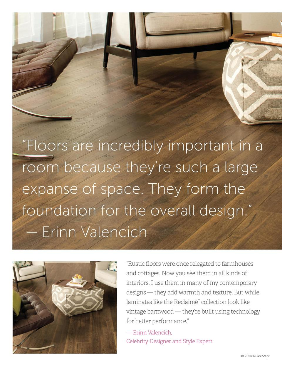 Floors are incredibly important in a room because they   re such a large expanse of space. They form the foundation for...